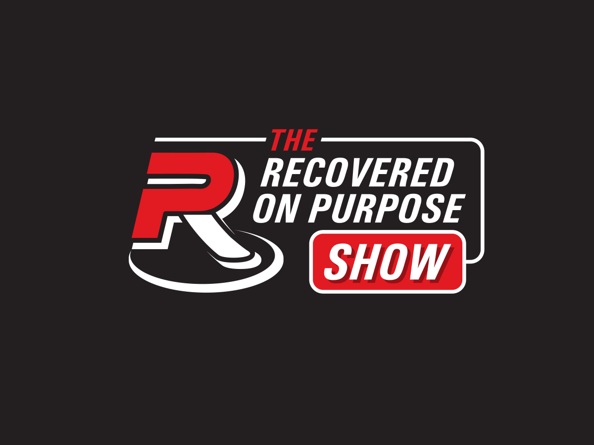 The Recovered On Purpose Show Ep. 2